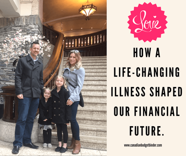 HOW A LIFE-CHANGING ILLNESS SHAPED OUR FINANCIAL FUTURE.