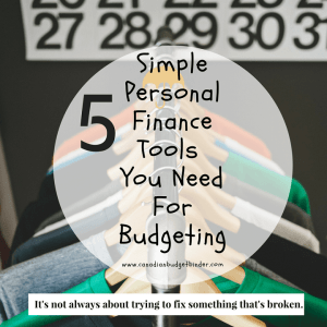 5 Simple Personal Finance Tools You Need For Budgeting