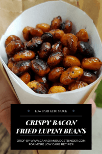 LOW CARB KETO SNACK CRISPY BACON FRIED LUPINI BEANS.png P3