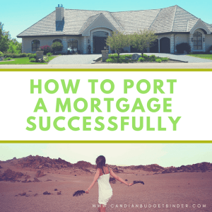 How To Port A Mortgage In Canada Successfully : The Saturday Weekend Review #230