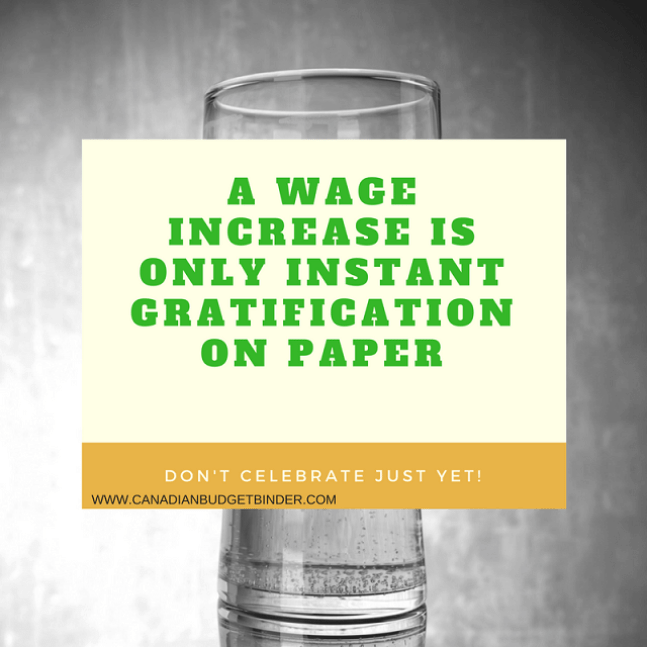 A WAGE INCREASE IS ONLY INSTANT GRATIFICATION ON PAPER