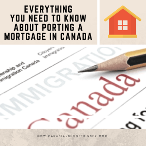 Everything You Need To Know About Porting A Mortgage In Canada: The Saturday Weekend Review #241