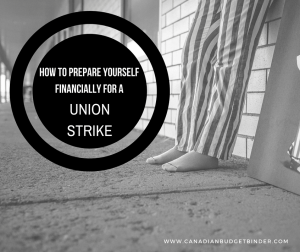 How To Prepare Yourself Financially For a Union Strike