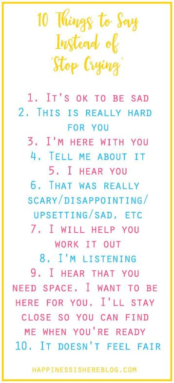 0 things to say to your child instead of stop crying