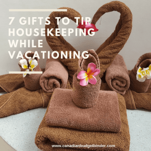 7 Gifts To Tip Housekeeping Staff While Vacationing