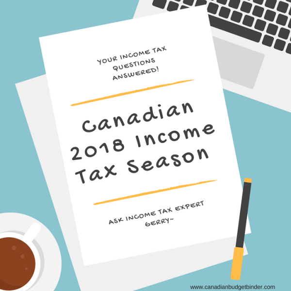 canadian 2018 income tax season: your questions answered - canadian ...