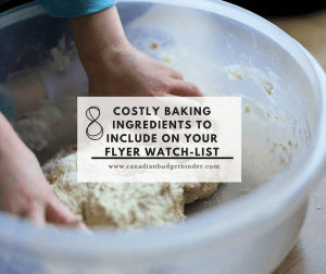 8 Costly Baking Ingredients To Include On Your Flyer Watch-List : The Grocery Game Challenge 2018 #3 May 14-20