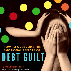 How To Overcome The Emotional Effects Of Debt Guilt : June 2018 Budget Update