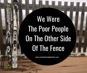 We Were The Poor People On The Other Side Of The Fence