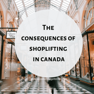 he consequences of shoplifting in canada