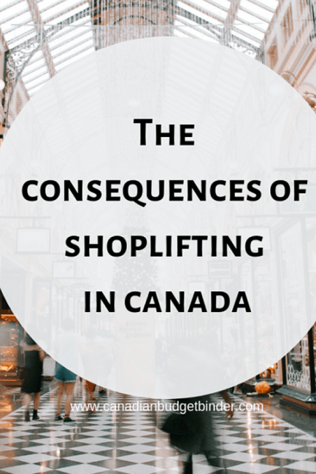 The Consequences Of Shoplifting In Canada - Canadian Budget