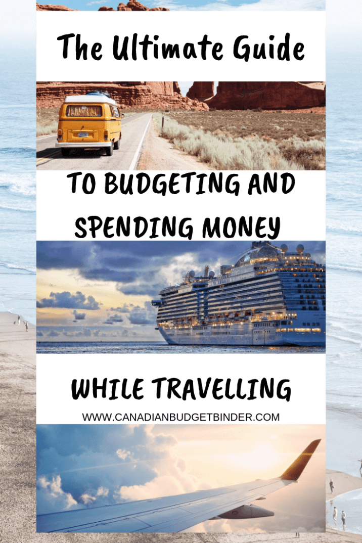 The Ultimate Guide to budgeting and spending money while travelling