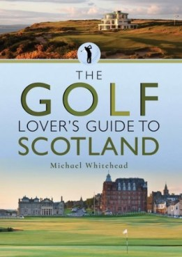 cover of the book The Golf Lover's Guide to Scotland