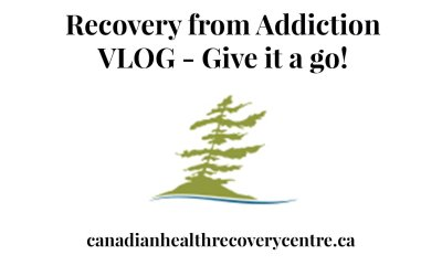Recovery From Addiction – Wilderness Adventure VLOG