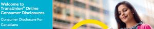 Free Credit Score Canada -TransUnion Consumer Disclosure