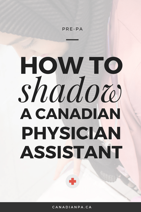How to Shadow a Physician Assistant in Canada