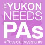 Yukon Needs PAs