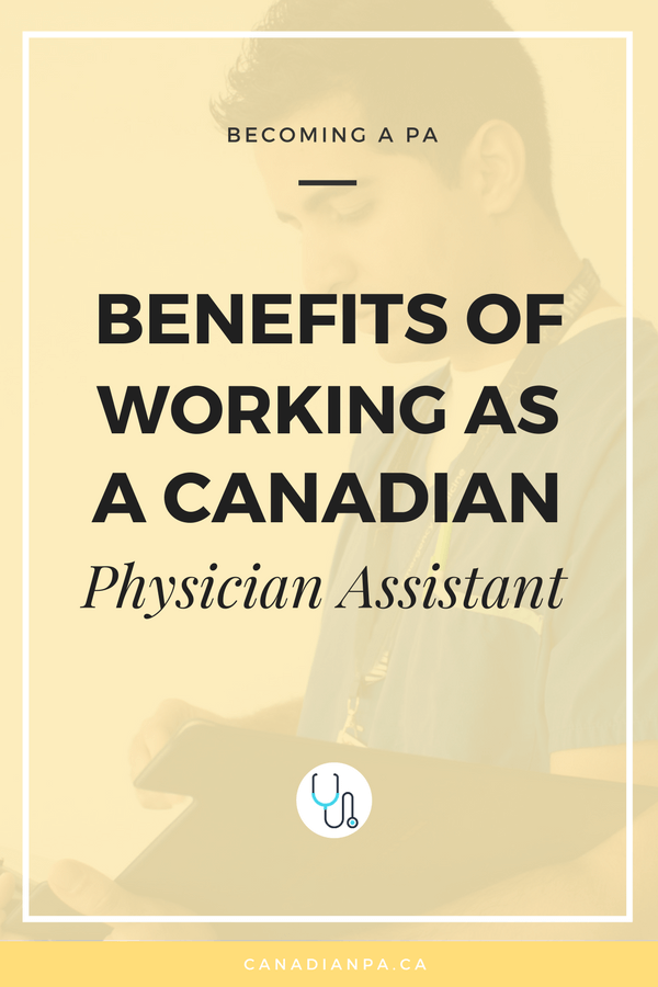 Benefits of Becoming a Physician Assistant in Canada