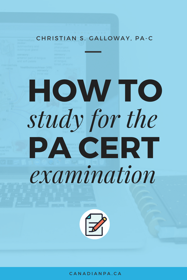How to study for the PA Certification Exam