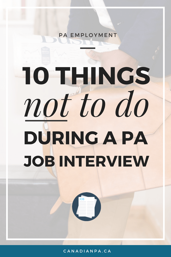 Ten things not to do on a PA Job Interview