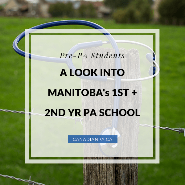 A Look into Manitoba's 1st and 2nd year PA School