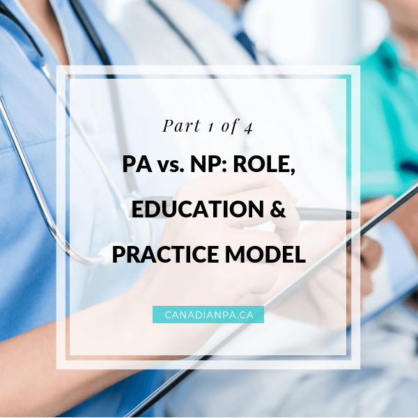 Nurse Practitioner vs Physician Assistant Education Role and Practice Models