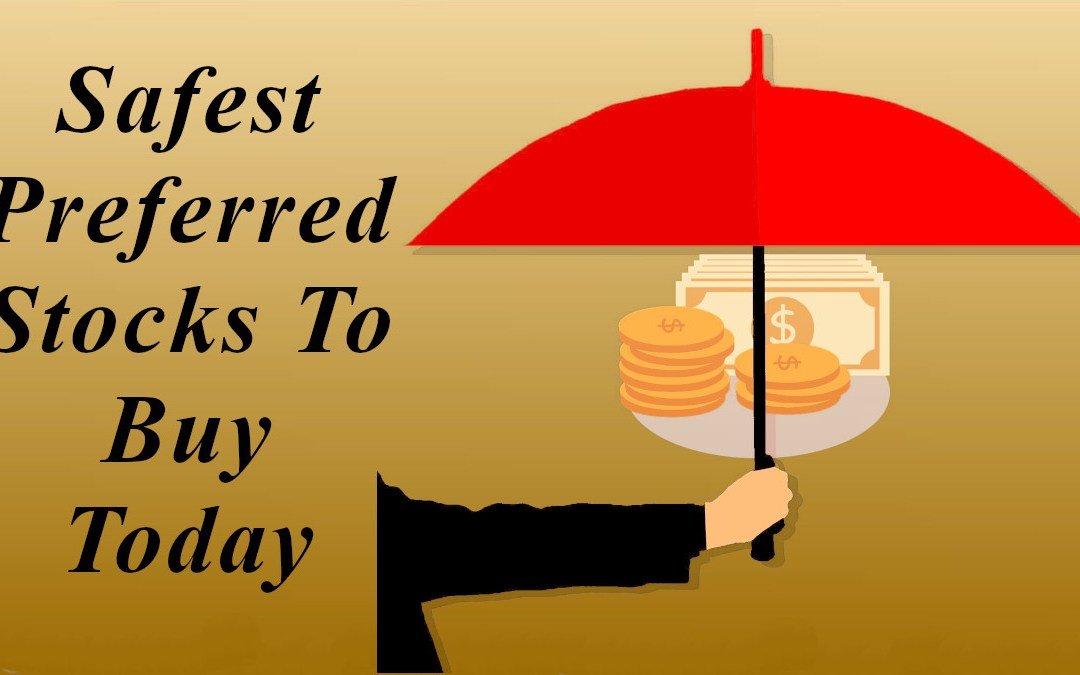 Safest Preferred Stocks to Buy Today