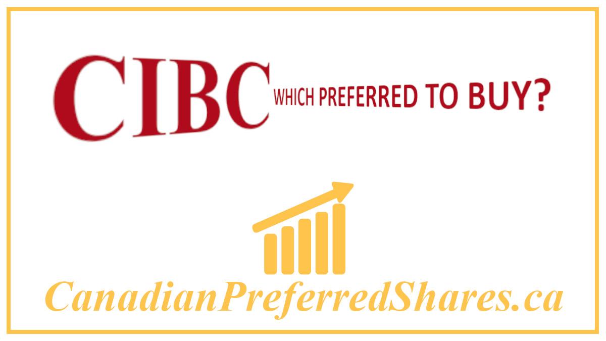 Which CIBC Preferred should I Buy - canadianpreferredshares.ca