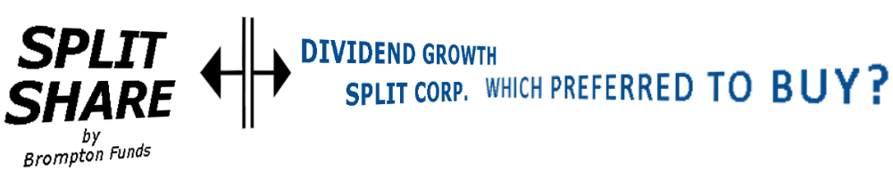 https://canadianpreferredshares.ca/rank-brompton-oil-split-corp-preferreds/which-dividend-growth-split-corp-preferred-should-i-buy/
