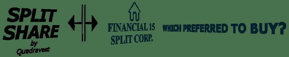 Which Financial 15 Split Corp Preferred Should I Buy https://canadianpreferredshares.ca/rank-Financial-15-split-corp-preferreds/which-Financial-15-split-corp-preferred-should-i-buy/