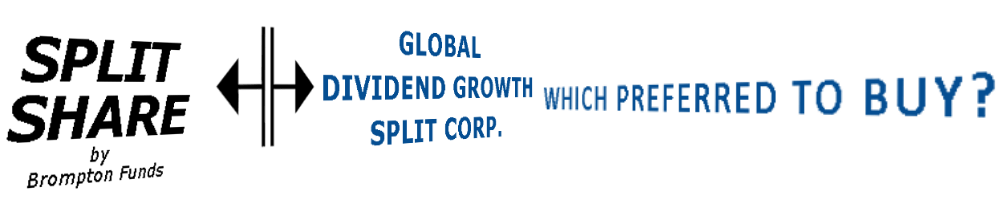 Which Global Dividend Growth Split Corp Preferred Should I Buy https://canadianpreferredshares.ca/rank-e-split-corp-preferreds-2/which-global-dividend-growth-split-corp-preferred-should-i-buy/