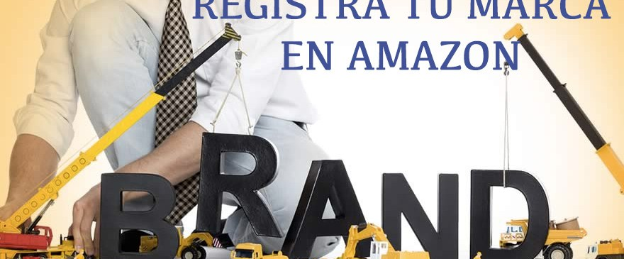 Amazon Brand Registry - guía definitiva para registrar tu marca en Amazon