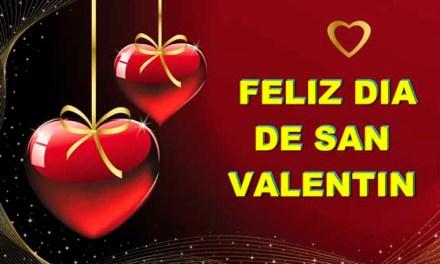 Feliz Dia de San Valentin en el 14 de Febrero – Frases de Amor y Amistad