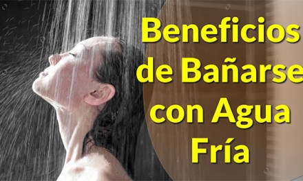 6 Beneficios de Bañarse con Agua Fría o Beneficios de Ducharse con Agua Fria