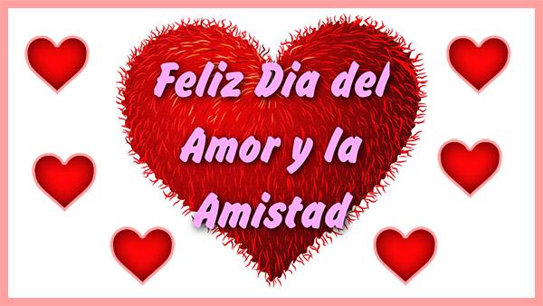 Feliz Dia Del Amor Y La Amistad 14 De Febrero Frases Bonitas