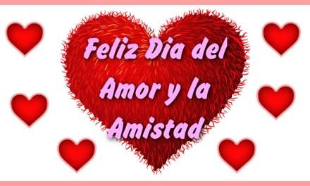 Feliz Dia del Amor y la Amistad 14 de Febrero, Frases Bonitas