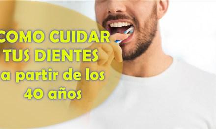 Como cuidar tus dientes de caries a partir de los 40 años