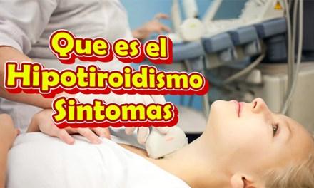 Que es el Hipotiroidismo y sus Sintomas, Causas, Consecuencias y Tratamiento