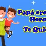 Frases para el Dia del Padre cortas y bonitas ⭐⭐⭐ Feliz Día del Padre 2018