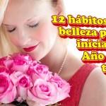 12 hábitos de belleza para iniciar el Año con todo