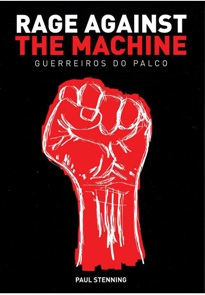 "Livro: ""Rage Against The Machine – Guerreiros do Palco"""