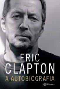 "Livro: ""Eric Clapton – A autobiografia"""
