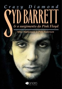 "Livro: ""Crazy Diamond, Syd Barrett e o Surgimento do Pink Floyd"""