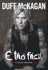 """Livro: """"Duff Mckagan, É Tão Fácil e Outras Mentiras"""""""