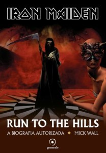 "Livro: ""Iron Maiden – Run To The Hills, A Biografia Autorizada"""