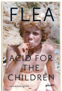 """Livro: """"Acid For The Children, a Autobiografia de Flea"""""""