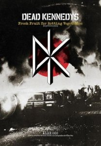 "Livro: ""Dead Kennedys, Fresh Fruit for Rotting Vegetables (Os Primeiros Anos)""."