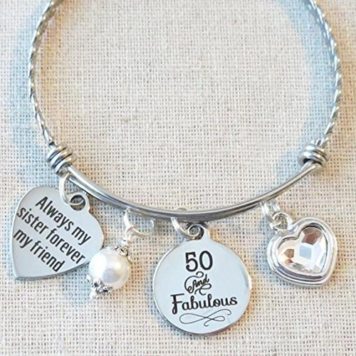 Sister Gift 50th Birthday Gift Milestone Birthday Gifts For Sister 50 And Fabulous Bangle Always My Sister Forever My Friend Bracelet 50th Sister Birthday Gift Wish