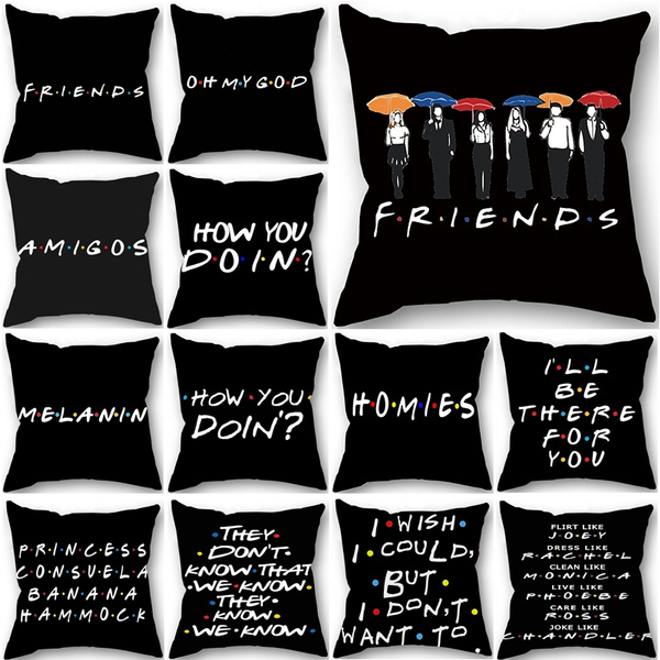 popular friends tv show sayings home decor pillow case funny proverbs letters single side printed linen throw pillow case home sofa decor cushion