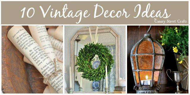 10 Easy Vintage Decor Ideas anyone can do!